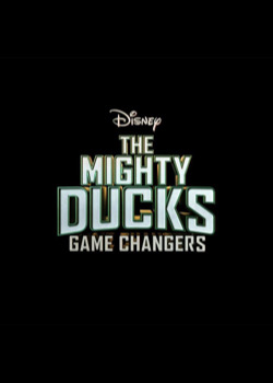 The Mighty Ducks: Game Changers   height=