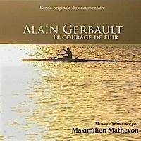 Alain Gerbault – le courage de fuir