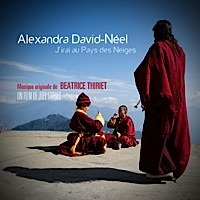 Alexandra David-Neel - J'irai au Pays des Neiges