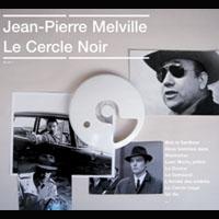 Jean-Pierre Melville, Le Cercle Noir