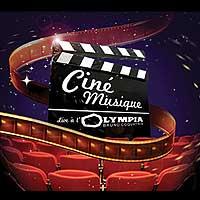 Ciné Musique - Live à l'Olympia