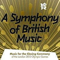 A Symphony of British Music -Music from the Closing Ceremony of the London 2012 Olympic Games