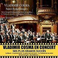 Vladimir Cosma : Suites Symphoniques