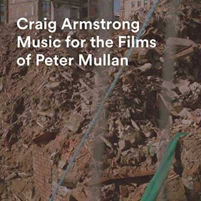 Craig Armstrong - Music for the Films of Peter Mullan