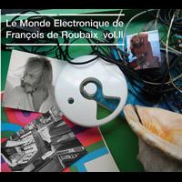 Le Monde Electronique de François De Roubaix (volume 2)