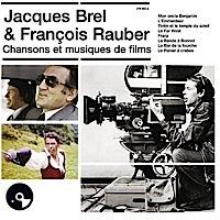 Jacques Brel & François Rauber - Chansons et Musiques de films