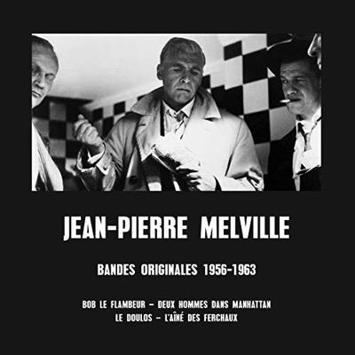 Jean-Pierre Melville – Bandes Originales 1956-1963