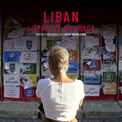 Liban, l'épreuve du chaos