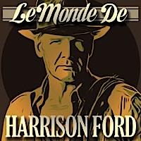 Le monde de Harrison Ford
