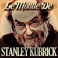 Le monde de Stanley Kubrick