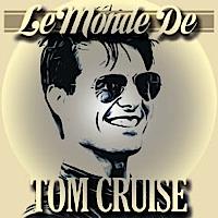 Le monde de Tom Cruise