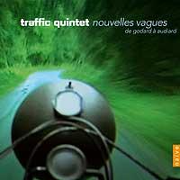 Traffic Quintet : Nouvelles Vagues