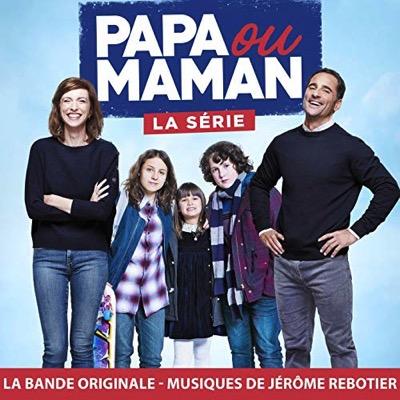 Papa ou maman (la série)
