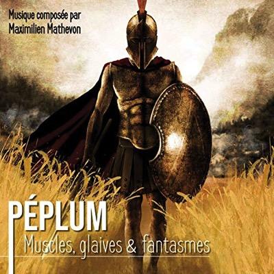 Péplum : muscles, glaives et fantasmes