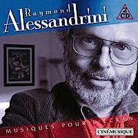 Raymond Alessandrini - Musiques pour l'écran