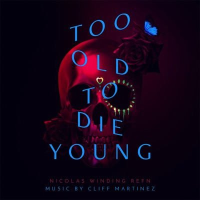 Too Old to Die Young (Série)