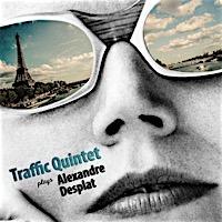 Traffic Quintet plays Alexandre Desplat