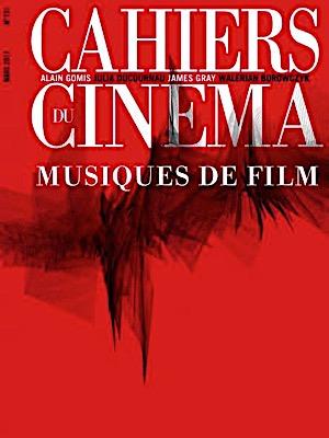 Cahiers du Cinéma (mars 2017) - Spécial Musiques de film