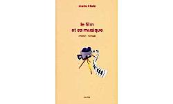 LE FILM ET SA MUSIQUE - CRÉATION/MONTAGE