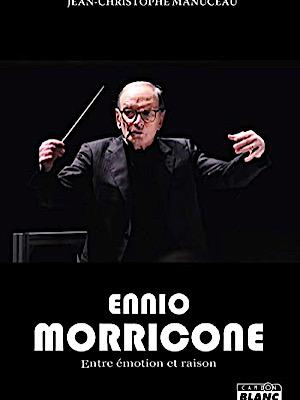 Ennio Morricone - Entre émotion et raison