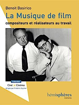 La musique de film, compositeurs et réalisateurs au travail
