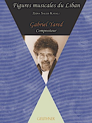 Figures musicales du Liban - Gabriel  Yared