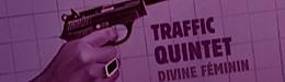 traffic_quintet_divine_feminin