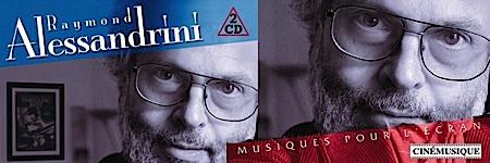 alessandrini,raymond_alessandrini_musiques_ecran, - Raymond Alessandrini : Un disque et une Interview