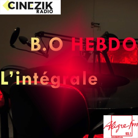 ,bo-hebdo,@,benoit_basirico, - BO Hebdo #13, l'émission intégrale du 19 mars 2018 / Actualité des musiques de films