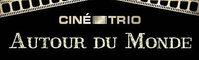,@, - Ciné-Trio #12 : Autour du Monde (@Cinetrio3 #Cinetrio)