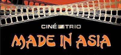 ,@, - Ciné-Trio #18 : Made in Asia