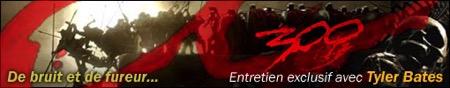 bates,300, - Interview B.O : Tyler Bates, 300 (2008)