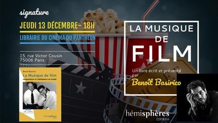 Rencontre-Signature : Benoit Basirico (La Musique de film, compositeurs et réalisateurs au travail) à la Librairie du Cinéma du Panthéon (Paris).