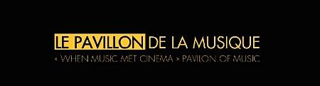 - Cannes 2011 : Le Pavillon de la musique
