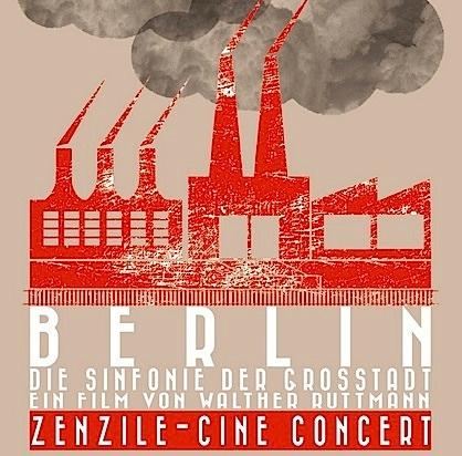 - Ciné-Concert Zenzile : 'Berlin : la symphonie d'une grande ville'